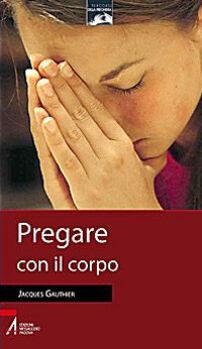 Pregare con il corpo
