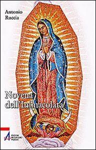 Libro Novena dell'immacolata. Maria, donna dei tempi nuovi Antonio Ruccia , Mimma Scalera