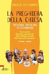 La preghiera della Chiesa. Meditata, predicata, testimoniata. Commento liturgico-pastorale alle collette feriali del messale romano. Vol. 1