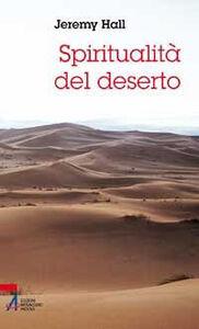 Spiritualità del deserto. Una donna eremita innamorata del mondo