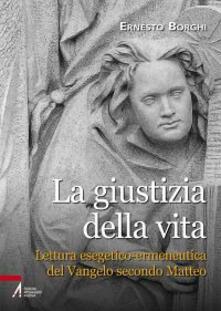 Antondemarirreguera.es La giustizia della vita. Lettura esegetico-ermeneutica del Vangelo secondo Matteo Image