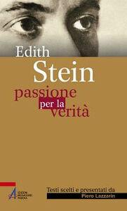 Foto Cover di Passione per la verità, Libro di Edith Stein, edito da EMP