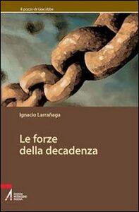 Libro Le forze della decadenza Ignacio Larranaga