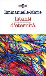 Libro Istanti d'eternità Emmanuelle-Marie