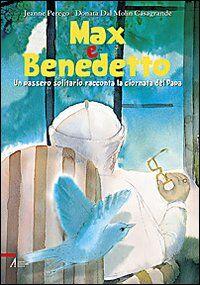 Max e Benedetto. Un passero solitario racconta la giornata del papa