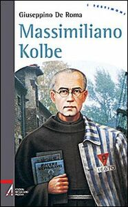 Libro Massimiliano Kolbe Giuseppino De Roma
