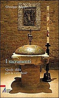 I sacramenti. Quale sfida p...