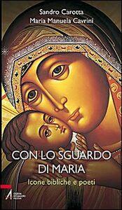 Con lo sguardo di Maria. Icone bibliche e poeti