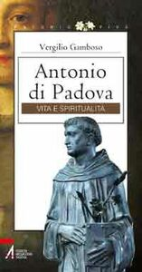 Antonio di Padova. Vita e spiritualità