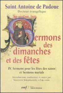 Foto Cover di Sermons des dimanches et des fêtes. Vol. 4: Sermons pour les fêtes des saints et sermons marials., Libro di Antonio di Padova (sant'), edito da EMP