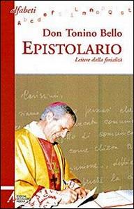 Libro Epistolario. Lettere dalla ferialità Antonio Bello