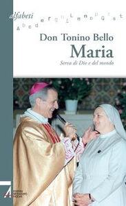 Libro Maria. Serva di Dio e del mondo Antonio Bello