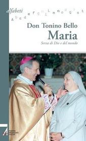 Maria. Serva di Dio e del mondo