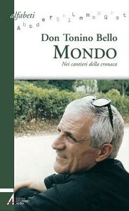 Foto Cover di Don Tonino Bello. Mondo. Nei cantieri della cronaca, Libro di Luigi Ferraresso, edito da EMP