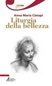 Libro Liturgia della bellezza Anna Maria Cànopi