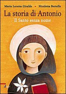 La Storia di Antonio. Il santo senza nome