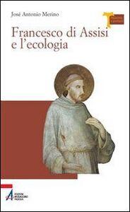 Libro Francesco di Assisi e l'ecologia José A. Merino