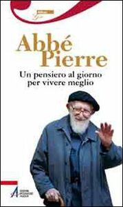Libro Un pensiero al giorno per vivere meglio Abbé Pierre