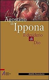 Agostino di Ippona. Il desiderio di Dio