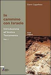In cammino con Israele. Introduzione all'Antico Testamento. Vol. 1