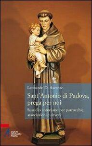 Libro Sant'Antonio di Padova, prega per noi. Sussidio antoniano per parrocchie, associazione e devoti