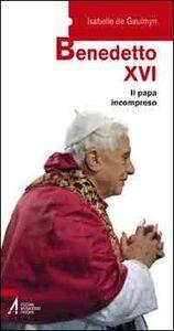 Foto Cover di Benedetto XVI. Il papa incompreso, Libro di Isabelle de Gaulmyn, edito da EMP