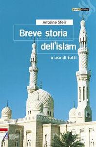 Foto Cover di Breve storia dell'Islam. A uso di tutti, Libro di Antoine Sfeir, edito da EMP