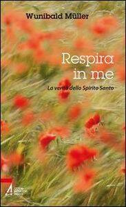 Libro Respira in me. La verità dello Spirito Santo Wunibald Müller