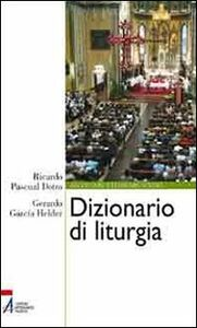 Libro Dizionario di liturgia Ricardo Pascual Dotro , Gerardo Garcia Helder