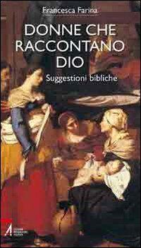 Donne che raccontano Dio. Suggestioni bibliche