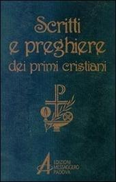 Scritti e preghiere dei primi cristiani. Brani scelti