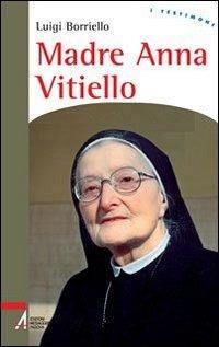 Madre Anna Vitiello. La forza dell'amore che redime - Borriello Luigi - wuz.it