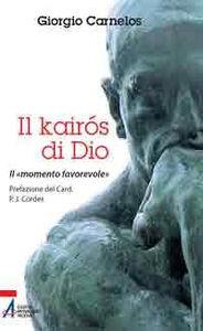 Il Kairós di Dio. il «momento favorevole»