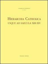 Hierarchia catholica usque ad saecula XIII-XIV. Series episcoporum ecclesiae catholicae