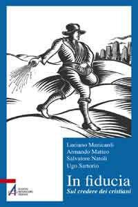 Libro In fiducia. Sul credere dei cristiani Luciano Manicardi , Armando Matteo , Salvatore Natoli