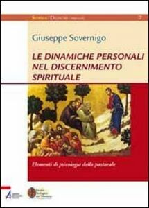 Libro Le dinamiche personali nel discernimento spirituale. Elementi di psicologia della pastorale Giuseppe Sovernigo