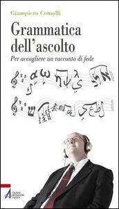 Foto Cover di Grammatica dell'ascolto. Per accogliere un racconto di fede, Libro di Giampiero Comolli, edito da EMP