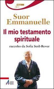 Il mio testamento spirituale. Raccolto da Sofia Stril-Rever