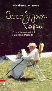 Caro signor Papa. Cosa scrivono i fedeli a Giovanni Paolo II