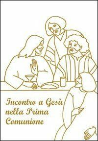Incontro a Gesù nella prima comunione. Riflessioni e preghiere per fanciulli