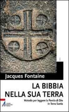 Atomicabionda-ilfilm.it La Bibbia nella sua terra. Metodo per leggere la Parola di Dio in Terra Santa Image