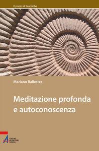 Foto Cover di Meditazione profonda e autoconoscenza, Libro di Mariano Ballester, edito da EMP