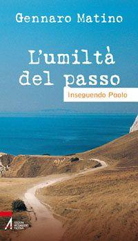 L' L' umiltà del passo. Inseguendo Paolo - Matino Gennaro - wuz.it