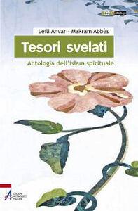 Foto Cover di Tesori svelati. Antologia dell'Islam spirituale, Libro di Leili Anvar,Makram Abbès, edito da EMP