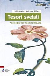 Tesori svelati. Antologia dell'Islam spirituale