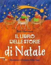 Il libro delle storie di Natale. Racconti e leggende scritti per essere letti ad alta voce