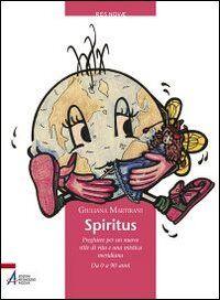 Spiritus. Preghiere per un nuovo stile di vita e una mistica meridiana