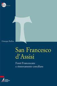 San Francesco d'Assisi. Fonti Francescane e rinnovamento conciliare
