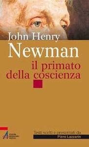 Foto Cover di John Henry Newman. Il primato della coscienza, Libro di Piero Lazzarin, edito da EMP