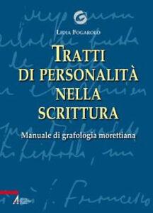 Libro Tratti di personalità nella scrittura. Manuale di grafologia morettiana Lidia Fogarolo